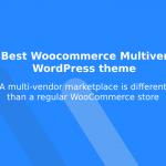 10+ Best Woocommerce Multivendor Wordpress theme